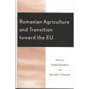 Romanian Agriculture and Transition Toward the EU by Sophia Davidova