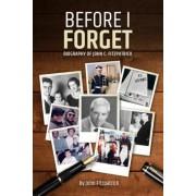 Before I Forget: Memoir of John C. Fitzpatrick