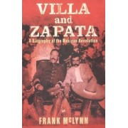 Villa And Zapata by Frank McLynn