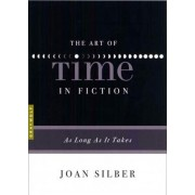 The Art in the Time of Fiction by Joan Silber
