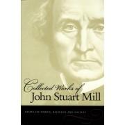 The Collected Works of John Stuart Mill: v. 10 by John Stuart Mill
