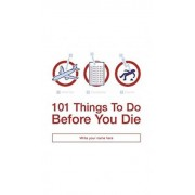 101 Things to Do Before You Die by Richard Horne