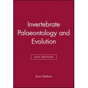 Invertebrate Palaeontology and Evolution 4E by E. N. K. Clarkson