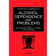 International Handbook of Alcohol Dependence and Problems by Timothy J. Peters