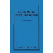 A Little Murder Never Hurt Anybody by Ron Bernas