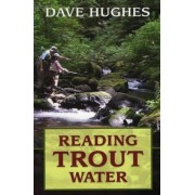 Reading Trout Water by David Hughes
