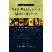 A Guide to New Religious Movements by Ronald Enroth