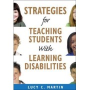 Strategies for Teaching Students with Learning Disabilities by Lucy C. Martin