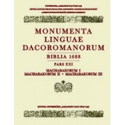 Monumenta Linguae Dacoromanorum. Biblia 1688. Pars XXI. Machabaeorum I, Machabaeorum II, Machabaeorum III