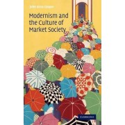 Modernism and the Culture of Market Society by John Xiros Cooper
