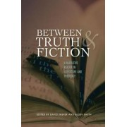 Between Truth and Fiction by David Jasper