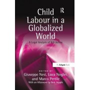 Child Labour in a Globalized World: A Legal Analysis of ILO Action