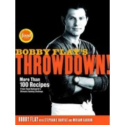 Bobby Flay's Throwdown! by Bobby Flay