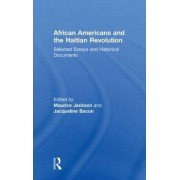African Americans and the Haitian Revolution by Maurice Jackson