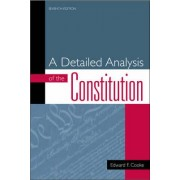A Detailed Analysis of the Constitution by Edward F. Cooke