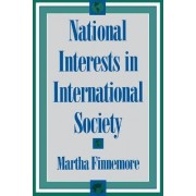 National Interests in International Society by Martha Finnemore