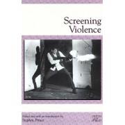 Screening Violence by Stephen Prince