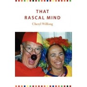 That Rascal Mind by Cheryl Wilfong