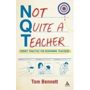 Not Quite a Teacher by Tom Bennett