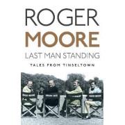 Last Man Standing by KBE. Sir Roger Moore