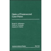 Optics of Femtosecond Laser Pulses by S.A. Akhmanov