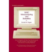 Basic Microcomputing and Biostatistics by Donald W. Rogers