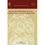 Beyond the Mind-body Dualism: Psychoanalysis and the Human Body by Evy Zacharacopoulou
