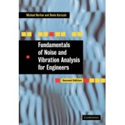 Fundamentals of Noise and Vibration Analysis for Engineers by M. P. Norton
