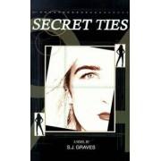 Secret Ties by S. J. Graves