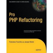 Pro PHP Refactoring by Francesco Trucchia