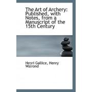 The Art of Archery by Henry Walrond Henri Gallice