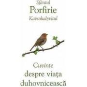 Cuvinte despre viata duhovniceasca - Sfantul Porfirie Kavsokalyvitul