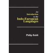An Introduction to the Indo-European Languages by Professor Philip Baldi Ph.D.