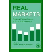Real Markets: Social and Political Issues of Food Policy Reform by Cynthia Hewitt De Alcantara