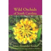 Wild Orchids of South Carolina by James Alexander Fowler