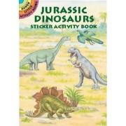 Jurassic Dinosaurs Sticker Activity Book by Albert G. Smith