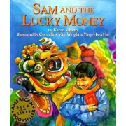 Sam & The Lucky Money by Karen Chinn