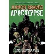 Junior Braves of the Apocalypse: A Brave is Brave Volume 1 by Zach Lerner