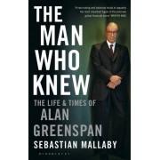 Sebastian Mallaby The Man Who Knew: The Life and Times of Alan Greenspan