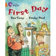 Collins Big Cat: First Day: Band 06/Orange by Kes Gray