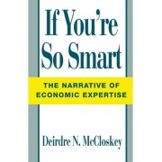 If You're So Smart by Donald N. McCloskey