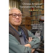 Chinese American Transnational Politics by Him Mark Lai