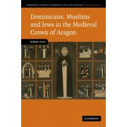 Dominicans, Muslims and Jews in the Medieval Crown of Aragon by Robin Vose