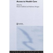 Access to Health Care by Martin Gulliford