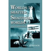 Worlds to Shatter, Shattered Worlds by Paul Jj Payack