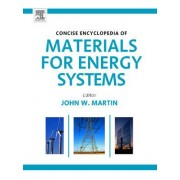 Concise Encyclopedia of Materials for Energy Systems by John Martin