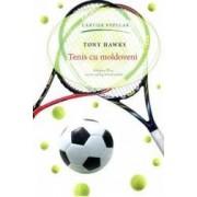 Tenis cu moldoveni ed.2 - Tony Hawks