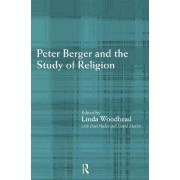 Peter Berger and the Study of Religion by Paul Heelas