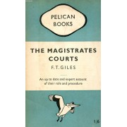 The Magistrates' Courts, What They Do, How They Do It And Why