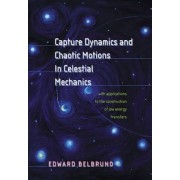 Capture Dynamics and Chaotic Motions in Celestial Mechanics by Edward Belbruno
